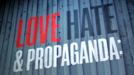 Love, hate and propaganda